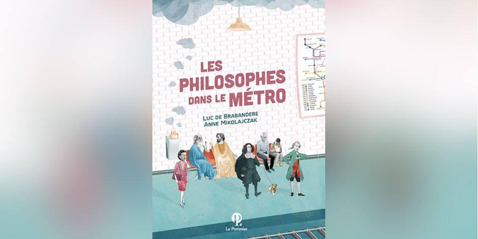 """Avec """"Les philosophes dans le métro"""", Luc de Brabandere et Anne Mikolajczak nous embarquent dans un Gai savoir"""